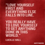 Love yourself first and everything else falls into line copy